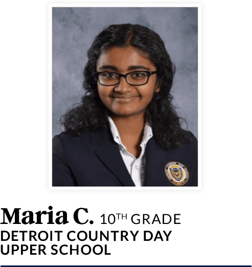 Maria C. | 10th grade | Detroit Country Day Upper School